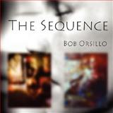 The Sequence, Artist Bob Orsillo, 0615175244
