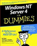 Windows NT Server 4 for Dummies, Ed Tittel and Mary T. Madden, 0764505246