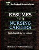 Resumes for Nursing Careers, VGM Career Books Staff and Teske, Robert T., 0844245240