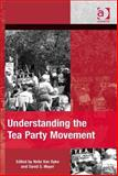 Understanding the Tea Party Movement, Meyer, David S. and Van Dyke, Nella, 1409465241