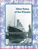 Ohio Tales of the Titanic, Janet White and Mary Whitley, 1484095243