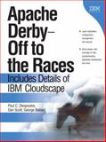 Apache Derby: off to the Races : Includes Details of IBM Cloudscape, Zikopoulos, Paul C. and Baklarz, George, 0131855255