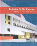 Designing for the Homeless - Architecture That Works, Davis, Sam, 0520235258