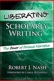 Liberating Scholarly Writing 9780807745250