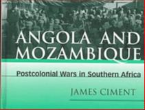 Angola and Mozambique, James Ciment, 0816035253