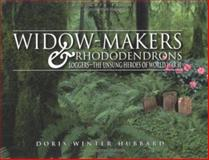 Widow-Makers and Rhododendrons, Doris Winter Hubbard, 1555715257