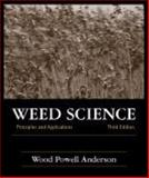 Weed Science : Principles and Applications, Anderson, Wood Powell, 1577665252