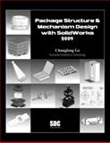 Package Structure and Mechanism Design with SolidWorks 2009, Ge, Changfeng, 1585035254