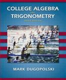 College Algebra and Trigonometry, Dugopolski, Mark, 0201755254