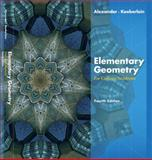 Elementary Geometry for College Students, Koeberlein, Geralyn M. and Alexander, Daniel C., 061864525X