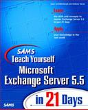 Teach Yourself Microsoft Exchange Server 5.5 in 21 Days, Van Valkenburgh, Jason and Grote, Patrick, 0672315254