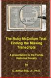 The Trial of Ruby Mccollum : Finding the Missing Transcripts, Arthur, C. and Ellis, Leslie, 141160525X
