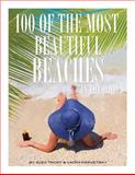 100 of the Most Beautiful Beaches in the World, Alex Trost and Vadim Kravetsky, 1493575252