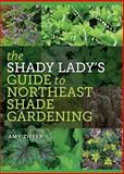 The Shady Lady's Guide to Northeast Shade Gardening, Amy Ziffer, 1611685257