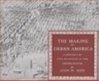 The Making of Urban America : A History of City Planning in the United States, Reps, John W., 0691045259