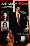 Justice for Selena -the State Versus Yol, Carlos Valdez, 1412065259
