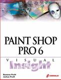 Paint Shop Pro 6 Visual Insight, Pruitt, Ramona, 1576105253