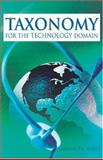 Taxonomy for the Technology Domain, Tomei, Lawrence A., 1591405254