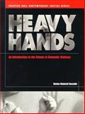 Heavy Hands : An Introduction to the Crimes of Domestic Violence, Gosselin, Denise Kindschi, 0130835250