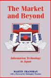 The Market and Beyond : Cooperation and Competition in Information Technology, Fransman, Martin, 0521435250