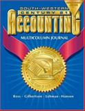 Century 21 Multicolumn Journal Accounting : Introductory Course, Chapters 1-17, Ross, Kenton E. and Gilbertson, Claudia B., 0538435259