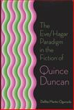 The Eve/Hagar Paradigm in the Fiction of Quince Duncan, Martin-Ogunsola, Dellita, 0826215254