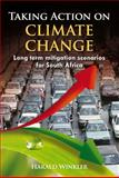 Taking Action on Climate Change : Long-Term Mitigation Scenarios for South Africa, Winkler, Harold, 1919895256