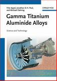 Gamma Titanium Aluminide Alloys : Science and Technology, Appel, Fritz and Paul, Jonathan David Heaton, 352731525X