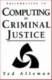 Introduction to Computing in Criminal Justice, Alleman, Ted, 0131745255