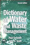 Dictionary of Water and Waste Management, Smith, Paul G. and Scott, John S., 0750665254