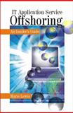 IT Application Service Offshoring : An Insider's Guide, Lewis, Mario, 0761935258