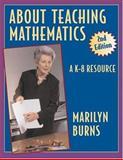 About Teaching Mathematics : A K-8 Resource, Burns, Marilyn, 094135525X