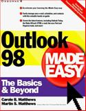 Outlook 98 Made Easy : The Basics and Beyond, Matthews, Martin S., 0078825253