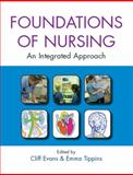 The Foundations of Nursing : An Integrated Approach, Evans, Cliff and Tippins, Emma, 033522525X