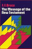 The Message of the New Testament, Bruce, F. F., 0802815251