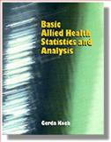 Basic Allied Health Statistics and Analysis, Koch, Gerda, 0827355254
