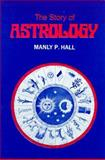 The Story of Astrology, Manly P. Hall, 0893145254