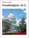 Beautiful America's Washington D. C., Thomas R. Scanlan, 0898025257