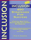 Inclusion: 450 Strategies for Success : A Practical Guide for All Educators Who Teach Students with Disabilities, Hammeken, Peggy A., 1890455253