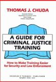 A Guide for Criminal Justice Training 9780398065256