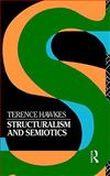 Structuralism and Semiotics, Terence Hawkes, 0415025257