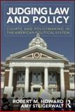 Judging Law and Policy : Courts and Policymaking the American Political System, Howard, Robert M. and Steigerwalt, Amy, 0415885256