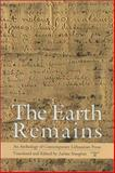 The Earth Remains : An Anthology of Contemporary Lithuanian Prose, , 0880335254