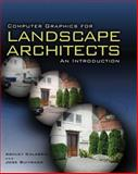 Computer Graphics for Landscape Architects : An Introduction, Buitrago, Jose and Calabria, Ashley, 1418065250