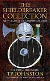 The Shieldbreaker Collection, Ty Johnston, 1490935258