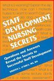 Staff Development Nursing Secrets, O'Shea, Kristen L., 1560535253