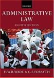 Administrative Law, Wade, William and Forsyth, Christopher, 0198765258