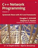 C++ Network Programming Vol. 2 : Systematic Reuse with ACE and Frameworks, Schmidt, Douglas C. and Huston, Stephen D., 0201795256