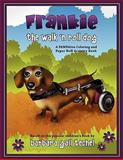 Frankie the Walk 'N Roll Dog Coloring and Paper Doll Activity Book, Barbara Gail Techel, 0980005256