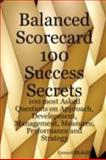 Balanced Scorecard 100 Success Secrets, 100 most Asked Questions on Approach, Development, Management, Measures, Performance and Strategy, Blokdijk, Gerard, 0980485258